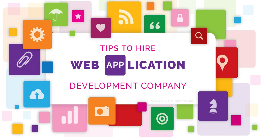 Tips to hire a Web Application Development Company