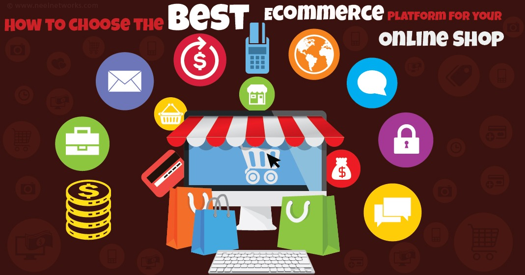 How to choose the Best Ecommerce Platform for your Online Shop